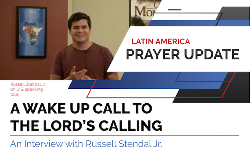 Latin America Prayer Update – Interview With Russell Jr.